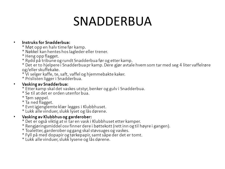 SNADDERBUA Instruks for Snadderbua: * Møt opp en halv time før kamp.