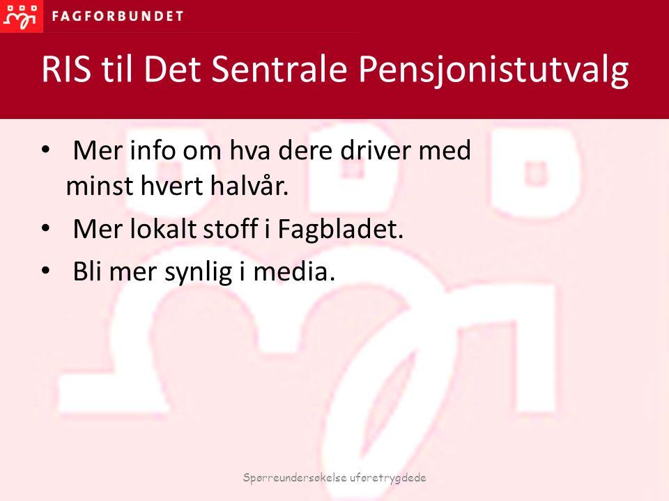 RIS til Det Sentrale Pensjonistutvalg Mer info om hva dere driver med minst hvert halvår. Mer lokalt stoff i Fagbladet. Bli mer synlig i media. Spørre