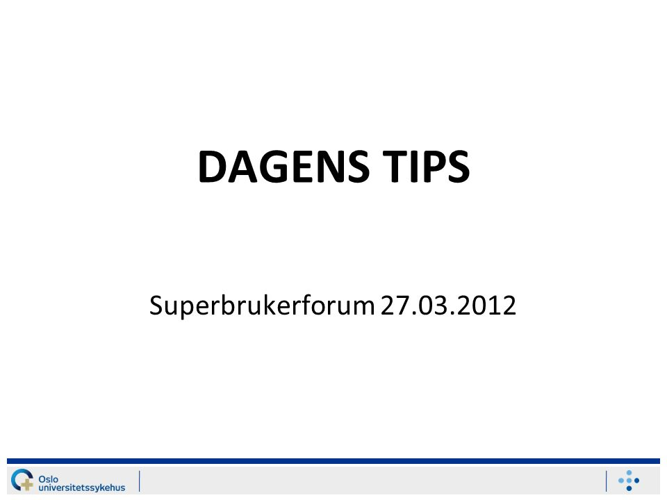 DAGENS TIPS Superbrukerforum 27.03.2012