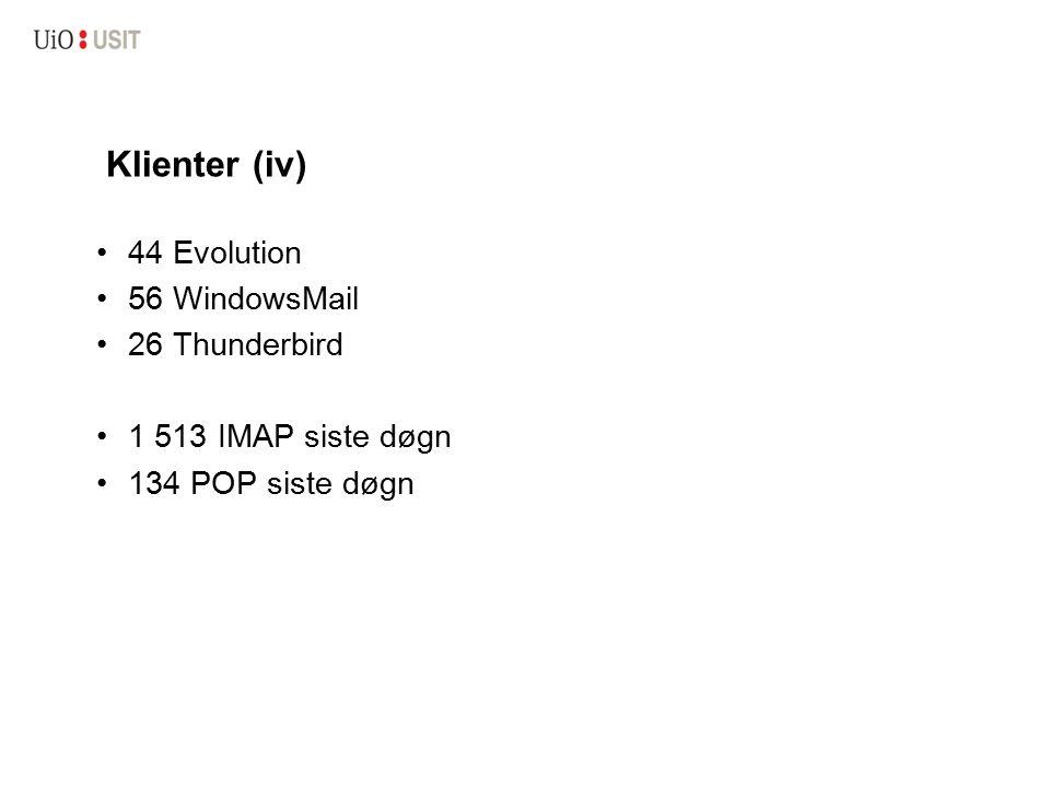 Klienter (iv) 44 Evolution 56 WindowsMail 26 Thunderbird 1 513 IMAP siste døgn 134 POP siste døgn