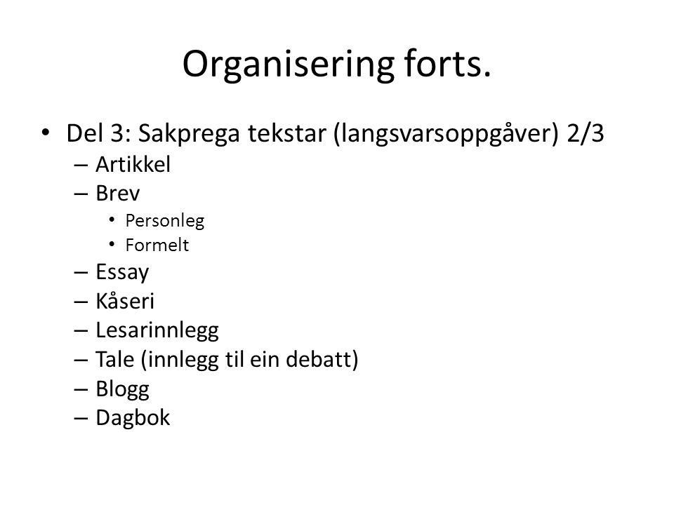 Organisering forts.