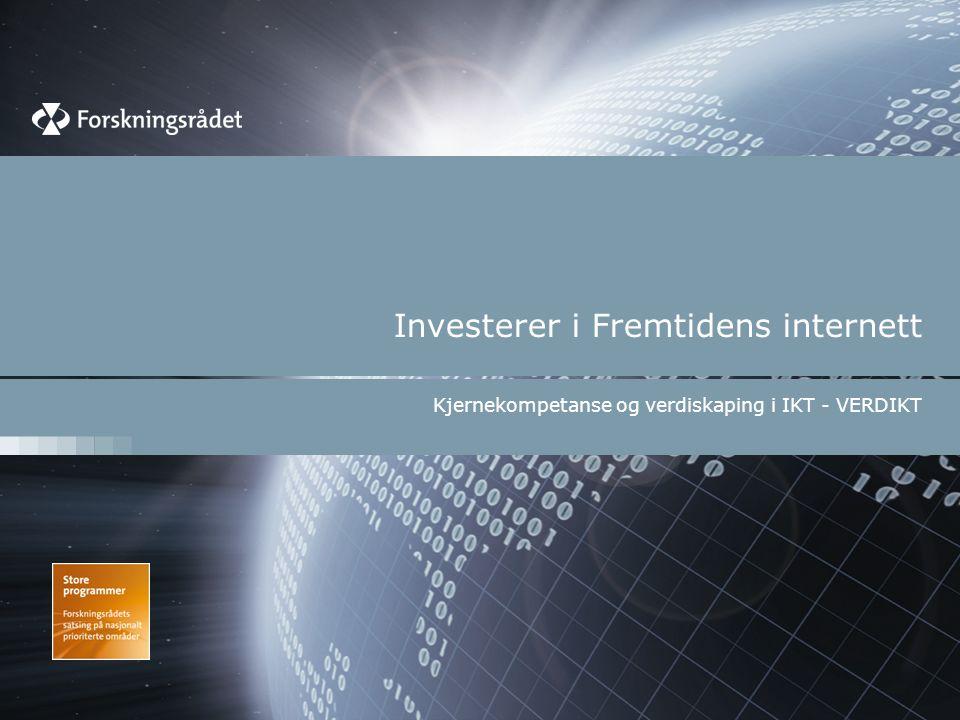 Investerer i Fremtidens internett Kjernekompetanse og verdiskaping i IKT - VERDIKT