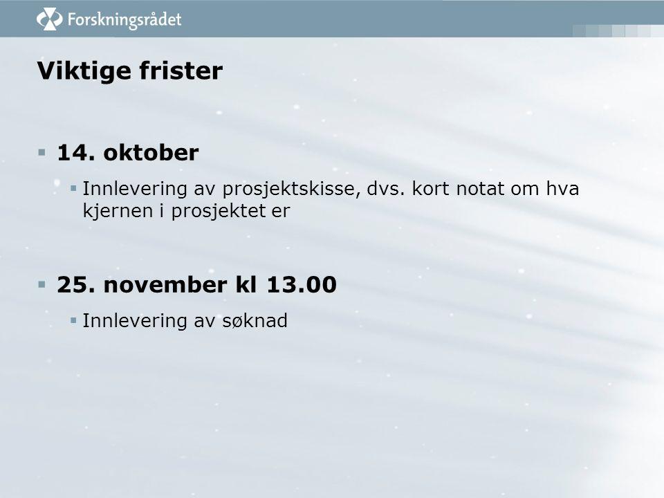Viktige frister  14. oktober  Innlevering av prosjektskisse, dvs.