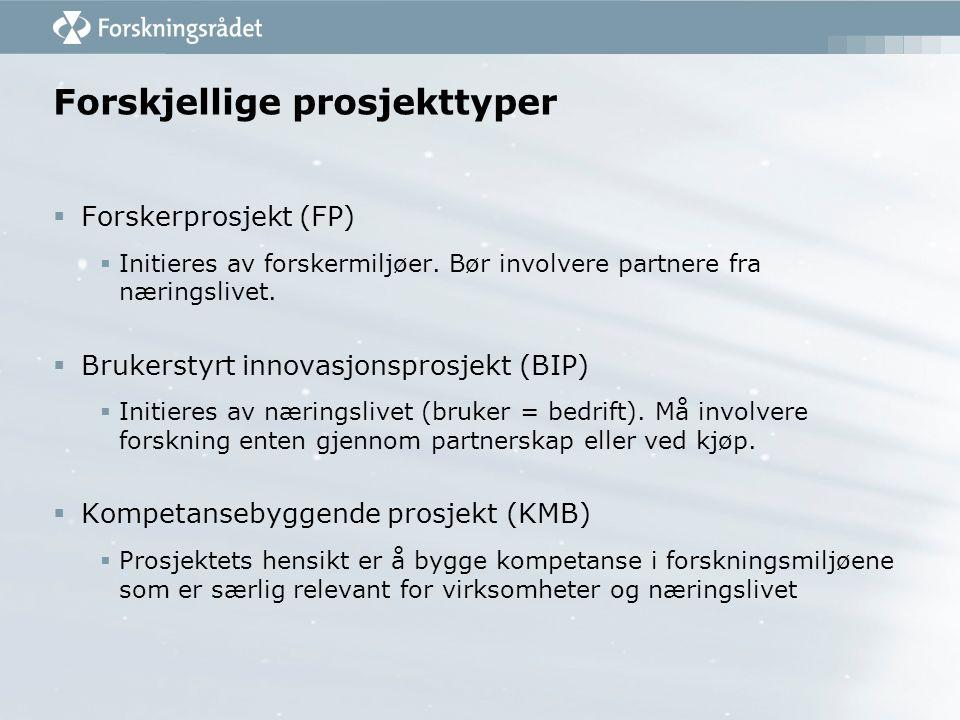 Forskjellige prosjekttyper  Forskerprosjekt (FP)  Initieres av forskermiljøer.
