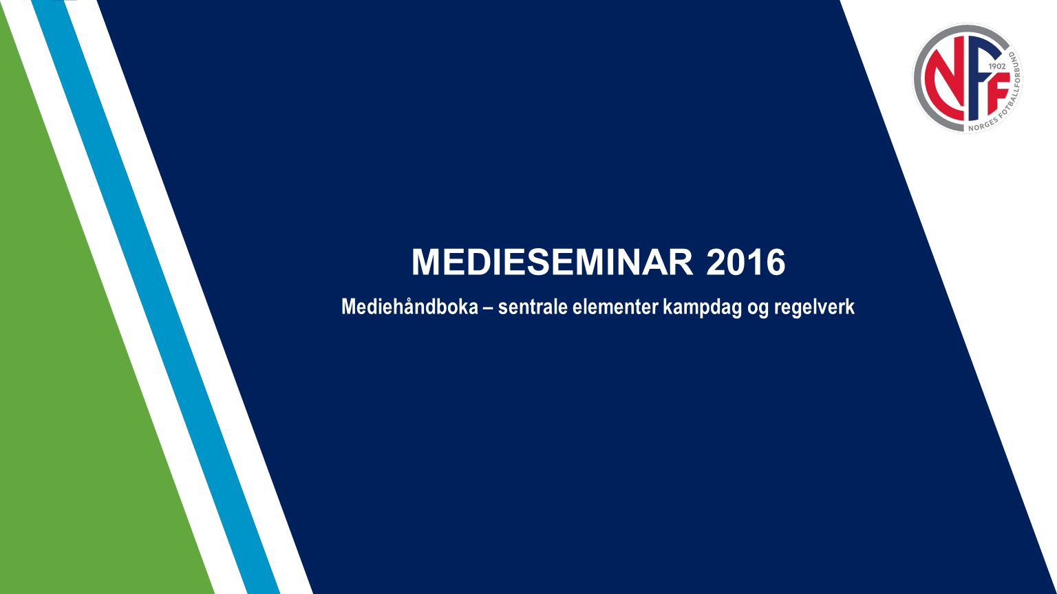 MEDIESEMINAR 2016 Mediehåndboka – sentrale elementer kampdag og regelverk
