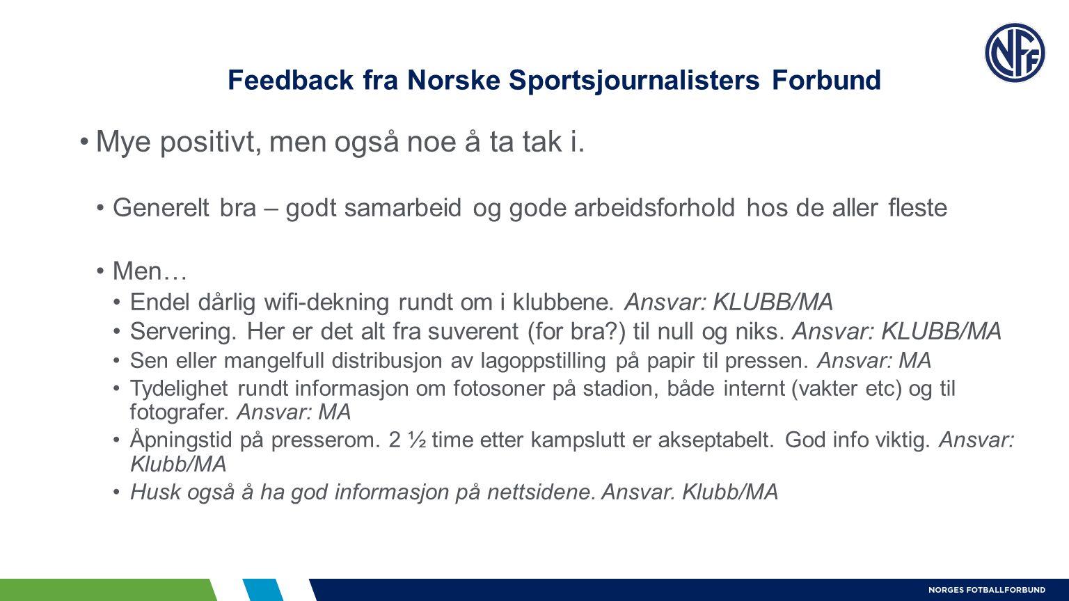 Feedback fra Norske Sportsjournalisters Forbund Mye positivt, men også noe å ta tak i.