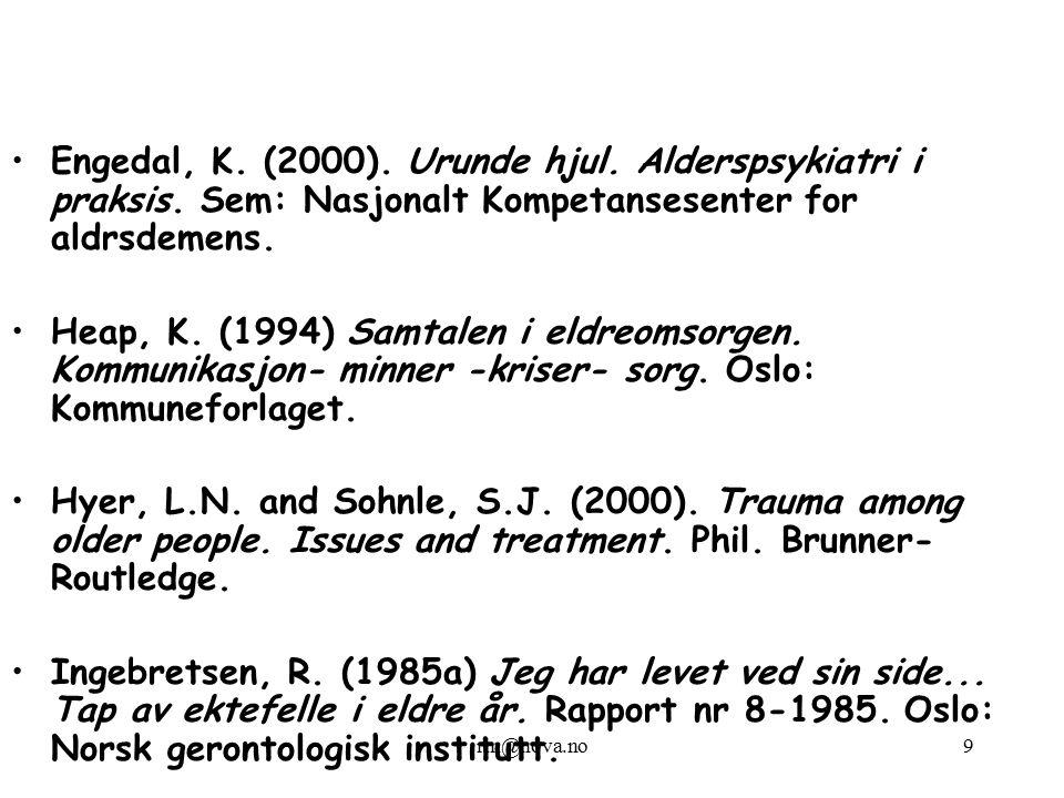 rin@nova.no9 Engedal, K. (2000). Urunde hjul. Alderspsykiatri i praksis. Sem: Nasjonalt Kompetansesenter for aldrsdemens. Heap, K. (1994) Samtalen i e
