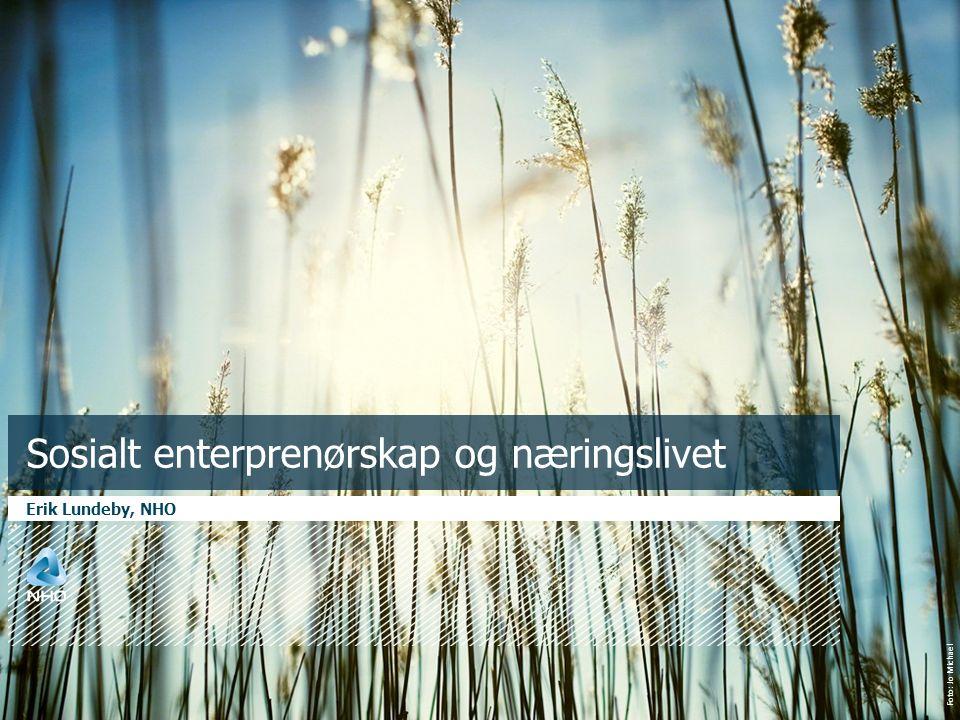 Foto: Jo Michael Sosialt enterprenørskap og næringslivet Erik Lundeby, NHO