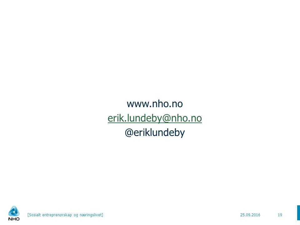 www.nho.no erik.lundeby@nho.no @eriklundeby 25.09.2016[Sosialt entreprenørskap og næringslivet]19