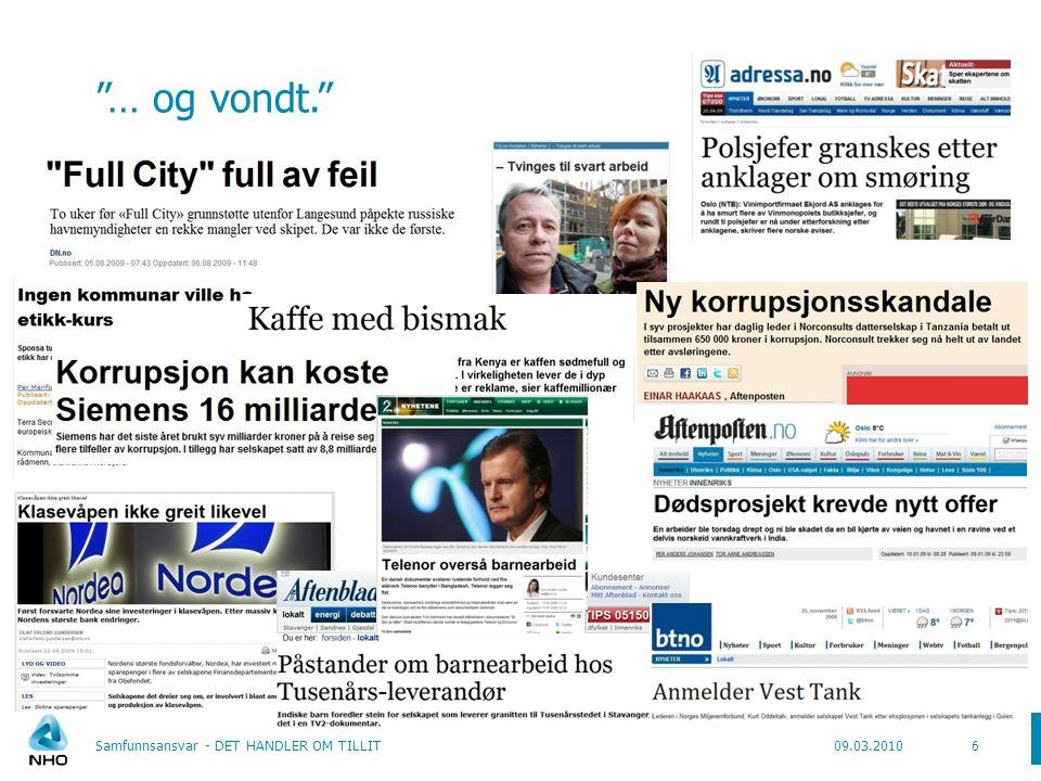 09.03.2010Samfunnsansvar - DET HANDLER OM TILLIT6 … og vondt.
