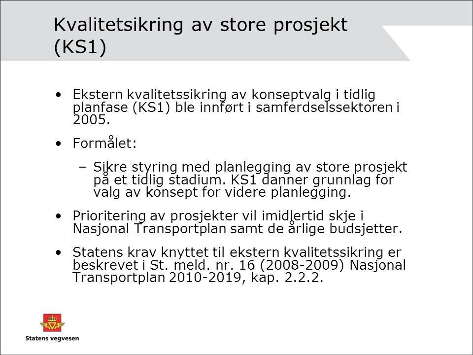 Kvalitetsikring av store prosjekt (KS1) Ekstern kvalitetssikring av konseptvalg i tidlig planfase (KS1) ble innført i samferdselssektoren i 2005.