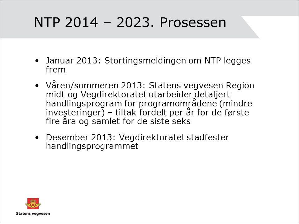 Grunnlag for NTP 2014 – 2023, veg Riksvegutredninger –Eksisterende stamvegutredninger gjennomgås og revideres –Rutevis gjennomgang Ferdig Oktober 2010 Konseptvalgutredninger –E39 Skei – Ålesund (Moa) –E39 Ålesund (Moa) – Krifast –E39 Krifast – Liabø –E6 Trondheim – Steinkjer –E6 Oppland grense – Melhus