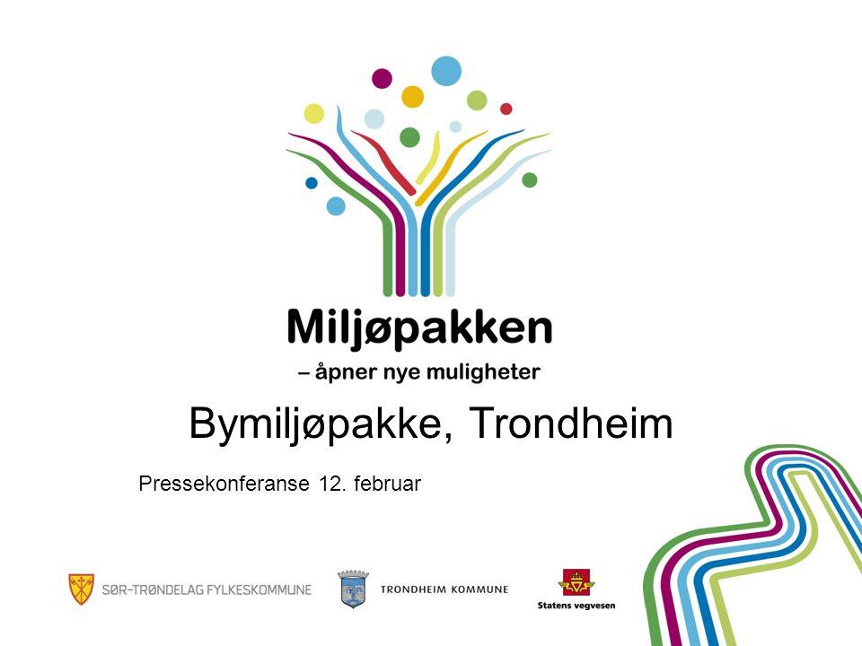 Bymiljøpakke, Trondheim Pressekonferanse 12. februar