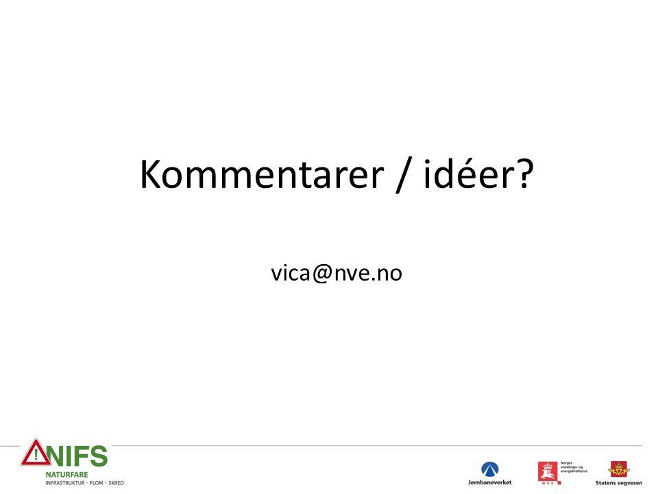 Kommentarer / idéer? vica@nve.no