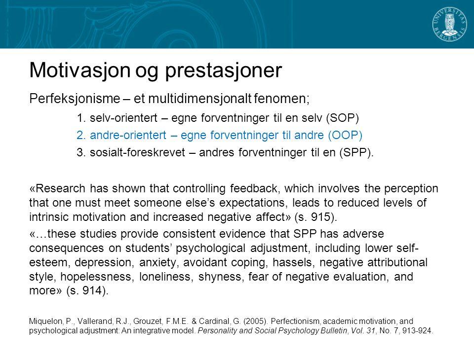 Motivasjon og prestasjoner Perfeksjonisme – et multidimensjonalt fenomen; 1.