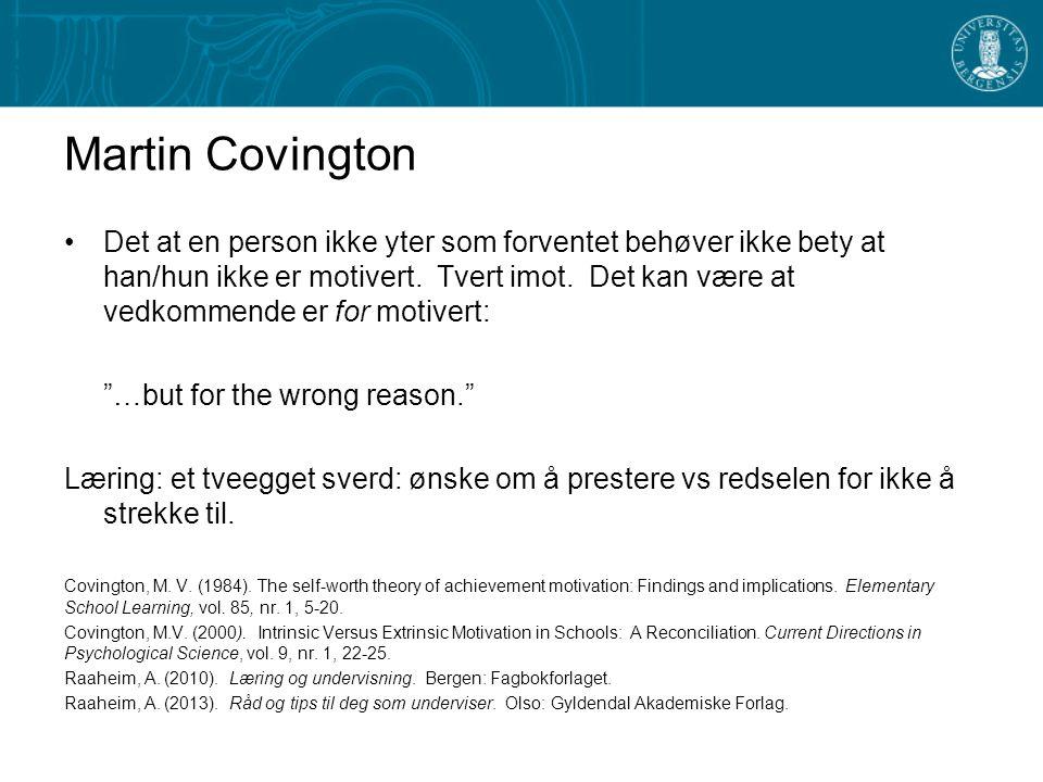 Martin Covington Det at en person ikke yter som forventet behøver ikke bety at han/hun ikke er motivert.