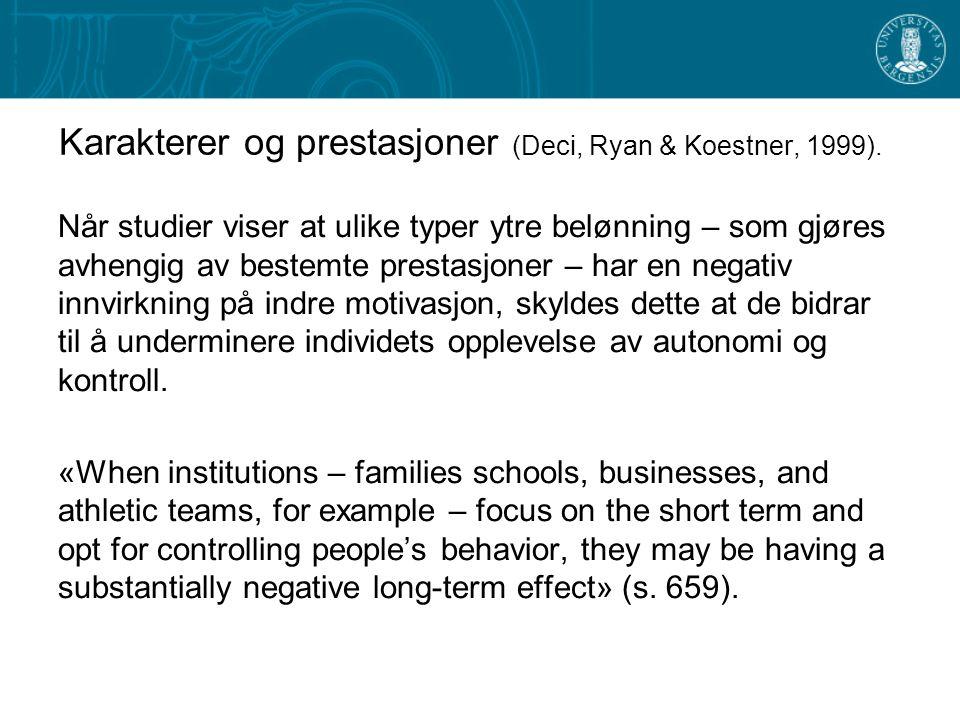 Karakterer og prestasjoner (Deci, Ryan & Koestner, 1999).