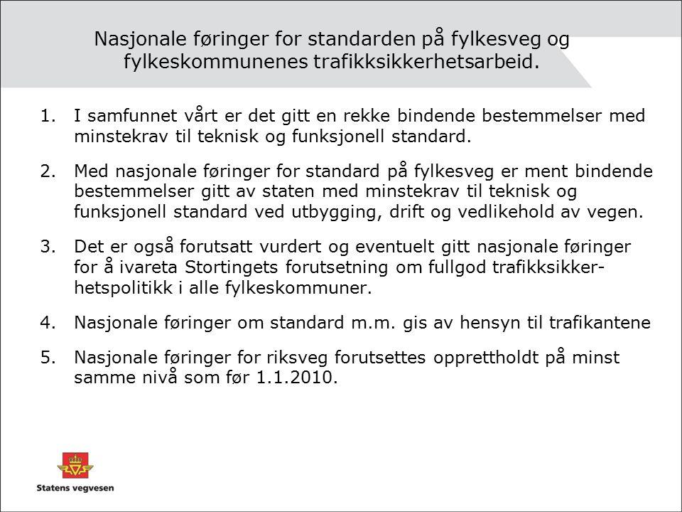 Nasjonale føringer for standarden på fylkesveg og fylkeskommunenes trafikksikkerhetsarbeid.