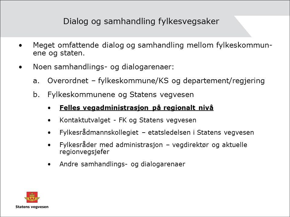 Dialog og samhandling fylkesvegsaker Meget omfattende dialog og samhandling mellom fylkeskommun- ene og staten.