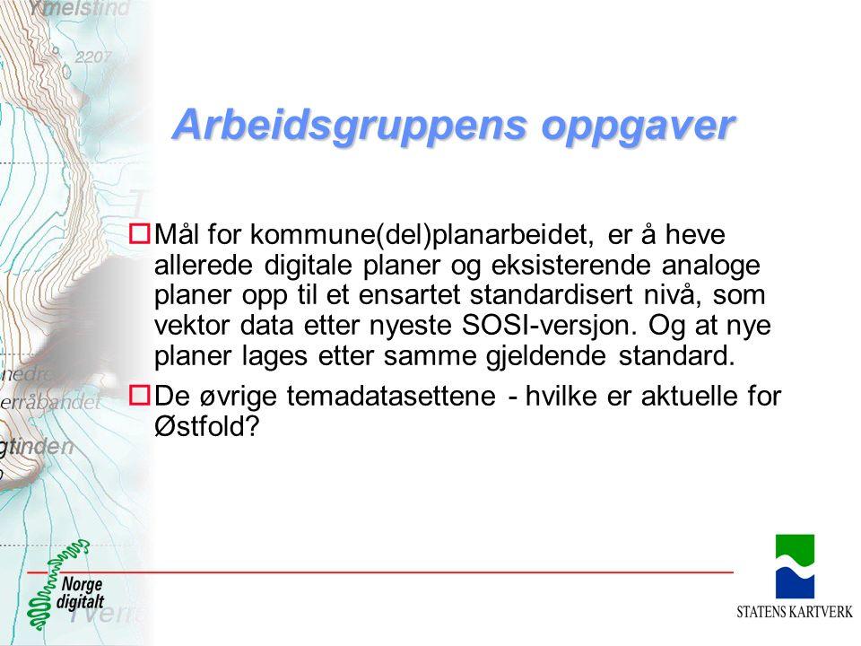 Arbeidsgruppens oppgaver oMål for kommune(del)planarbeidet, er å heve allerede digitale planer og eksisterende analoge planer opp til et ensartet standardisert nivå, som vektor data etter nyeste SOSI-versjon.