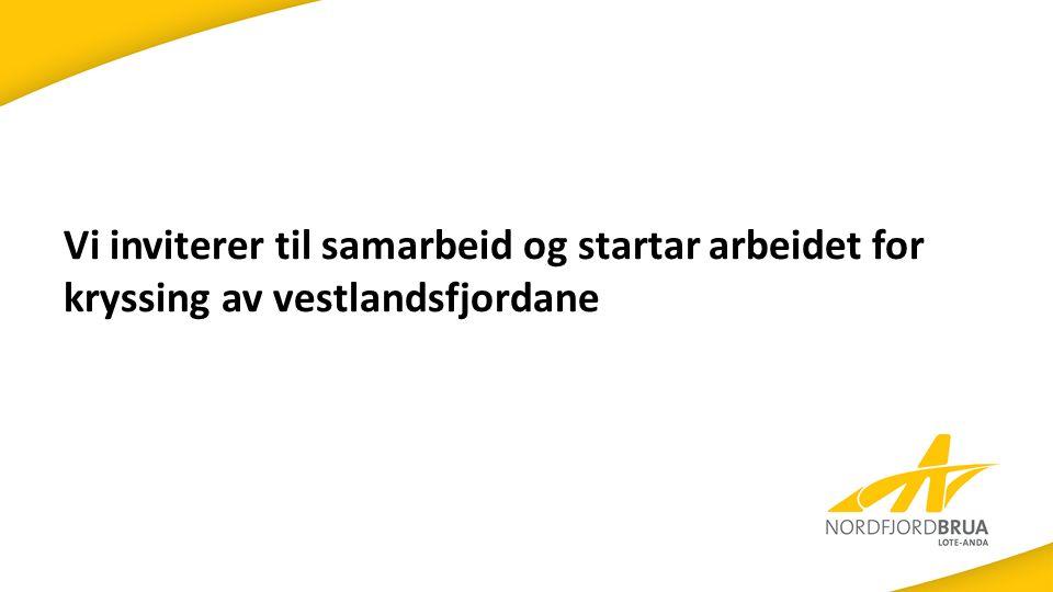 Vi inviterer til samarbeid og startar arbeidet for kryssing av vestlandsfjordane