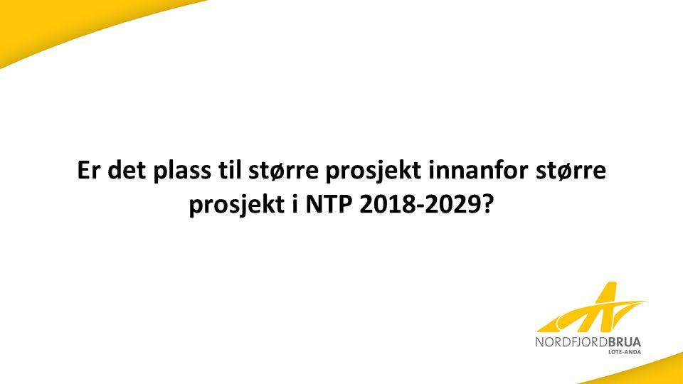 Er det plass til større prosjekt innanfor større prosjekt i NTP 2018-2029