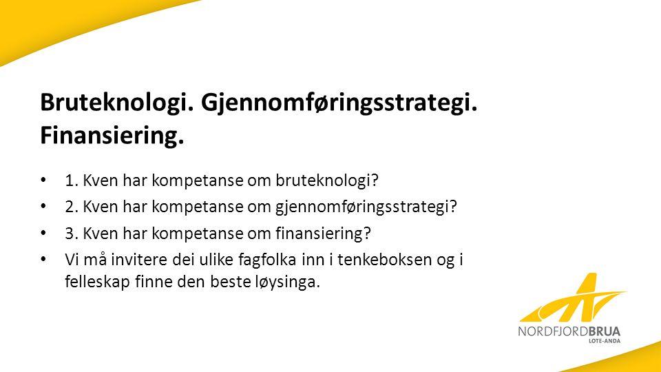Bruteknologi. Gjennomføringsstrategi. Finansiering.