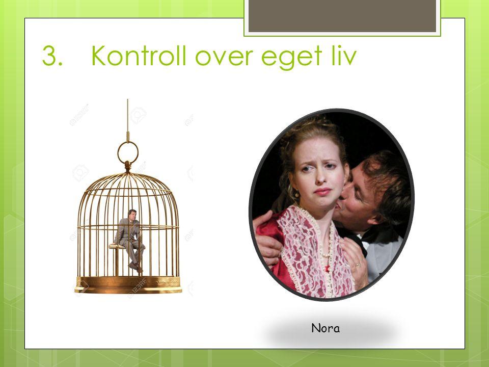 3.Kontroll over eget liv Nora