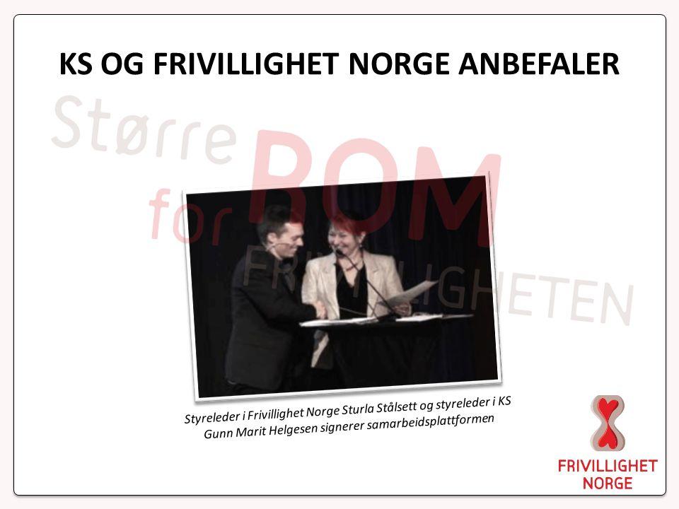 KS OG FRIVILLIGHET NORGE ANBEFALER Styreleder i Frivillighet Norge Sturla Stålsett og styreleder i KS Gunn Marit Helgesen signerer samarbeidsplattformen