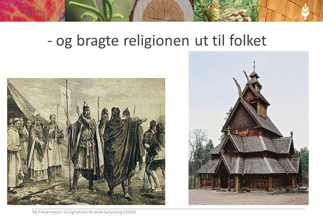 - og bragte religionen ut til folket