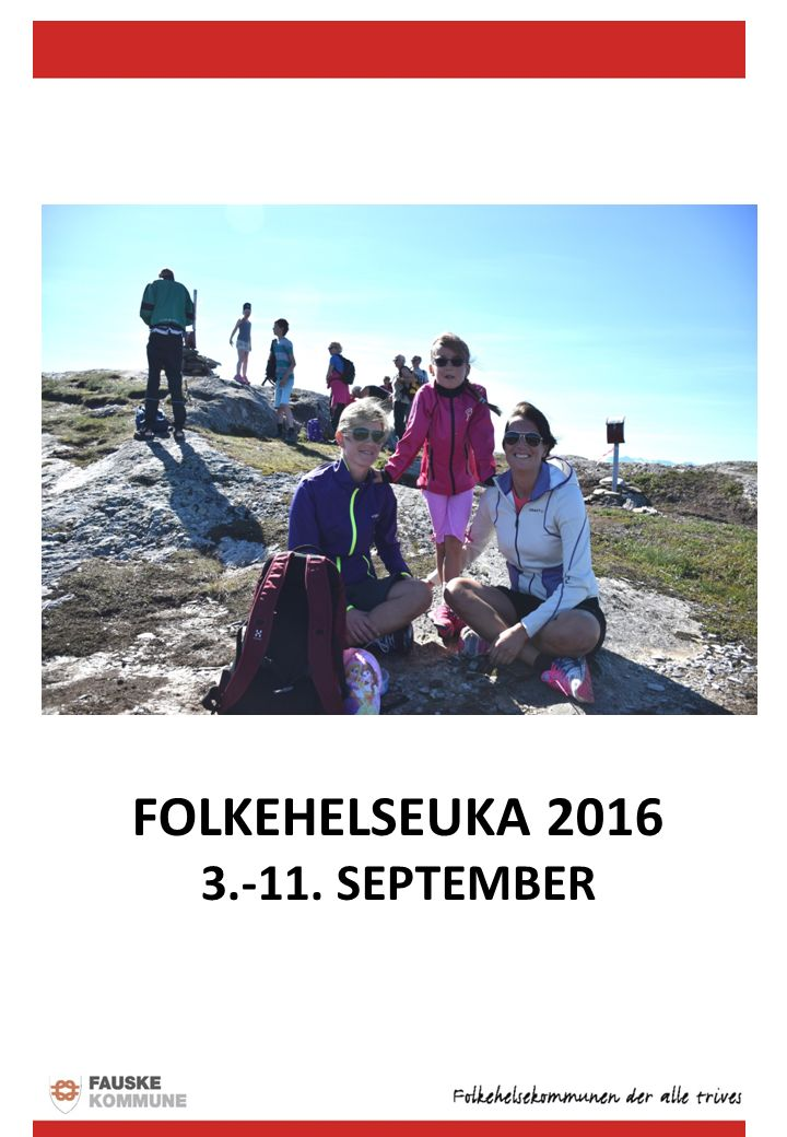 31.august – 7. september Samhandling – mot felles mål Program FOLKEHELSEUKA SEPTEMBER