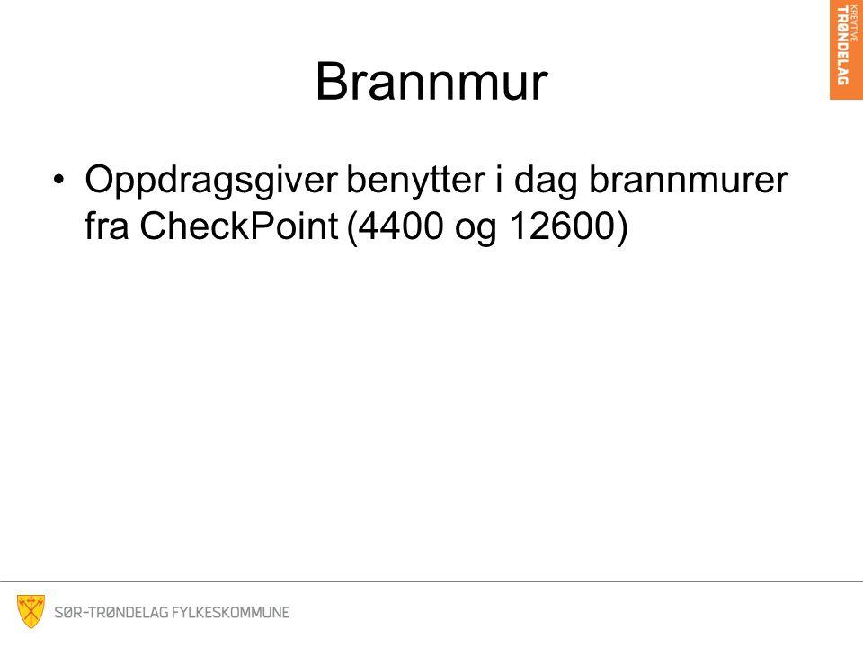 Brannmur Oppdragsgiver benytter i dag brannmurer fra CheckPoint (4400 og 12600)
