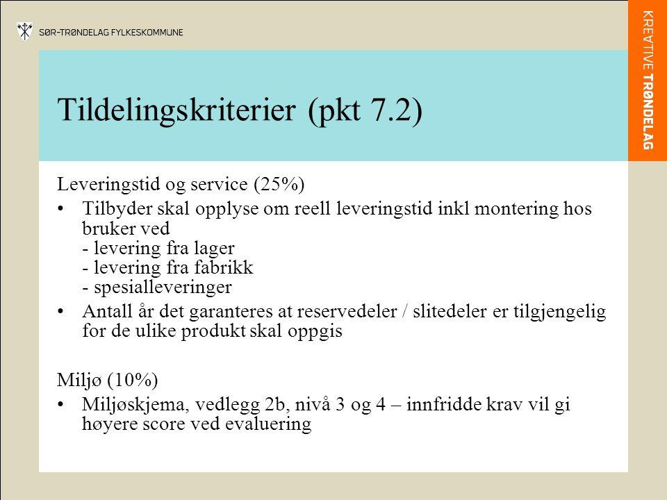 Tildelingskriterier (pkt 7.2) Leveringstid og service (25%) Tilbyder skal opplyse om reell leveringstid inkl montering hos bruker ved - levering fra l