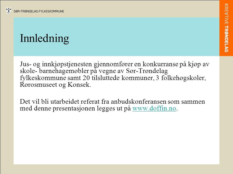Innledning Jus- og innkjøpstjenesten gjennomfører en konkurranse på kjøp av skole- barnehagemøbler på vegne av Sør-Trøndelag fylkeskommune samt 20 tilsluttede kommuner, 3 folkehøgskoler, Rørosmuseet og Konsek.