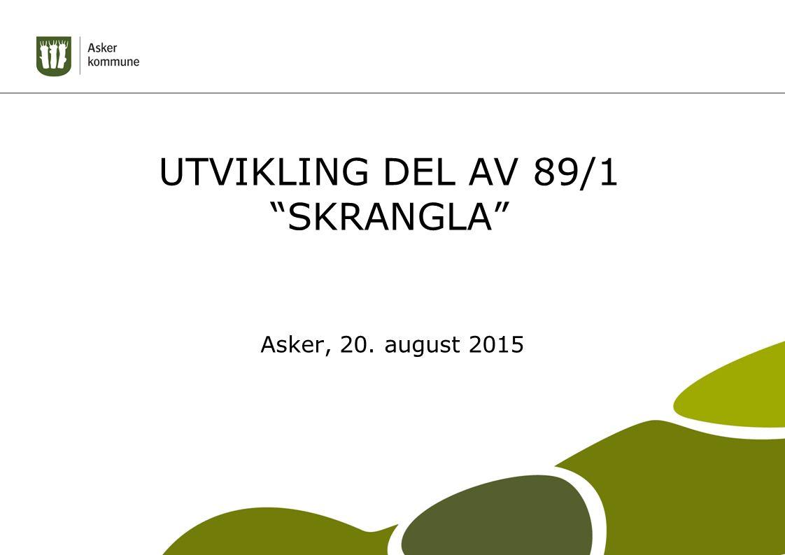 """UTVIKLING DEL AV 89/1 """"SKRANGLA"""" Asker, 20. august 2015"""