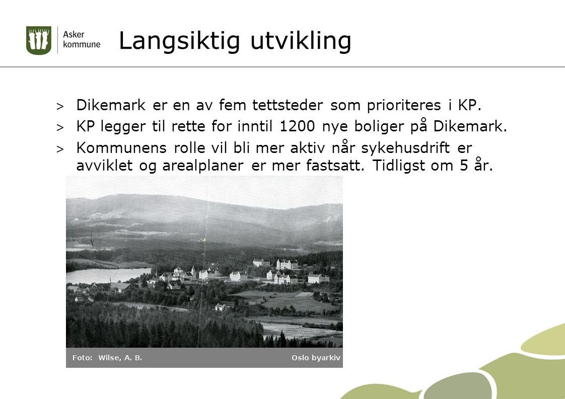 Langsiktig utvikling > Dikemark er en av fem tettsteder som prioriteres i KP. > KP legger til rette for inntil 1200 nye boliger på Dikemark. > Kommune