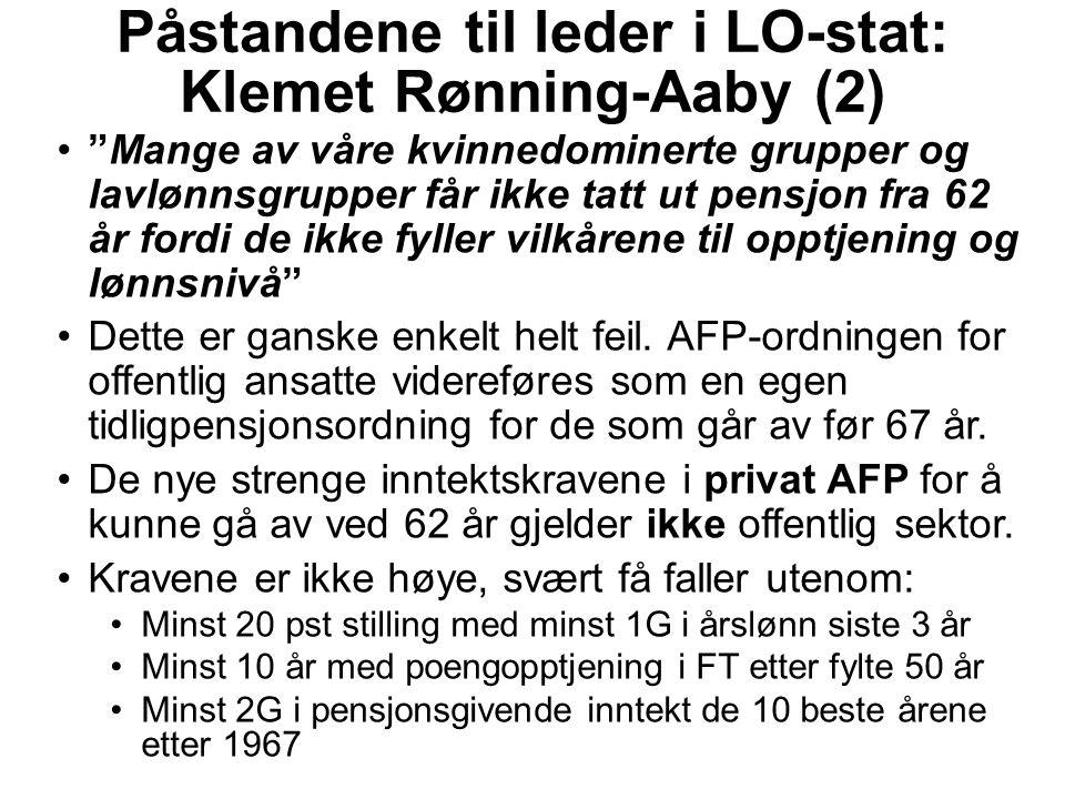"""Påstandene til leder i LO-stat: Klemet Rønning-Aaby (2) """"Mange av våre kvinnedominerte grupper og lavlønnsgrupper får ikke tatt ut pensjon fra 62 år f"""
