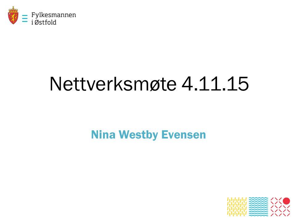 Nettverksmøte 4.11.15 Nina Westby Evensen