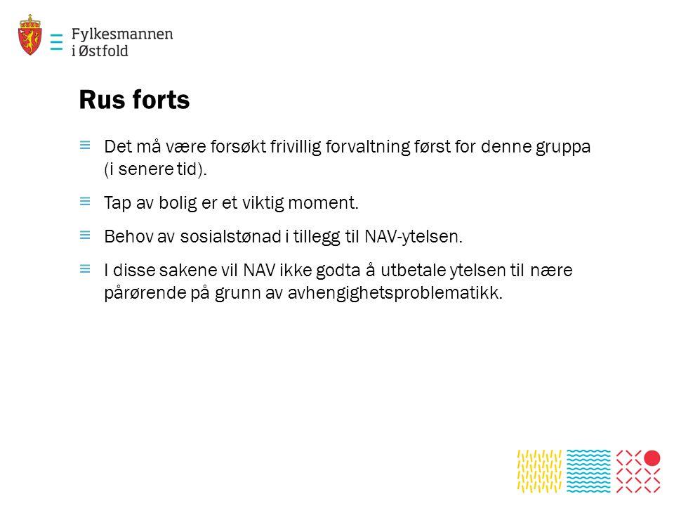 Rus forts ≡ Det må være forsøkt frivillig forvaltning først for denne gruppa (i senere tid).