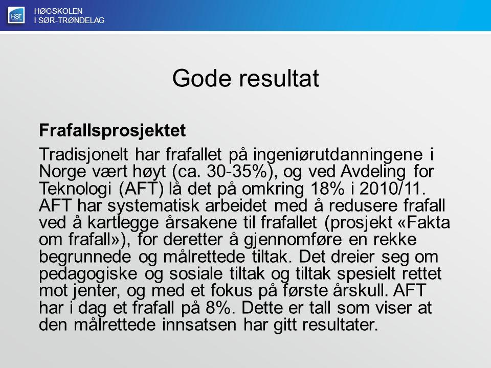 HØGSKOLEN I SØR-TRØNDELAG Gode resultat Frafallsprosjektet Tradisjonelt har frafallet på ingeniørutdanningene i Norge vært høyt (ca.
