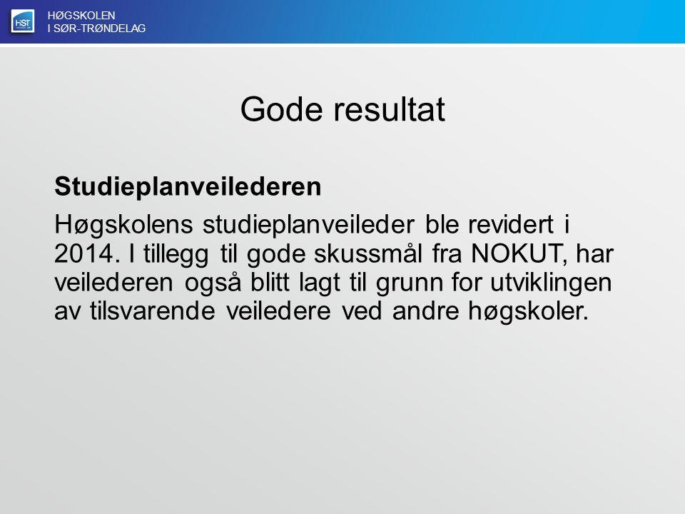 HØGSKOLEN I SØR-TRØNDELAG Gode resultat Studieplanveilederen Høgskolens studieplanveileder ble revidert i 2014.