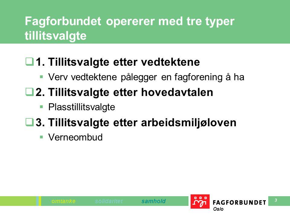 omtanke solidaritet samhold Oslo 3 Fagforbundet opererer med tre typer tillitsvalgte  1.