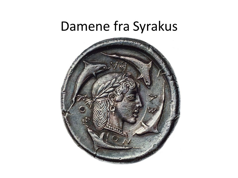 Kimons revolusjon: Arethusa i kvartprofil, en portretvinkel som ble prøvd kopiert av mange, i Larissa, på Rhodos, i Lilleasia (flere steder) Arethusa slår ut håret.