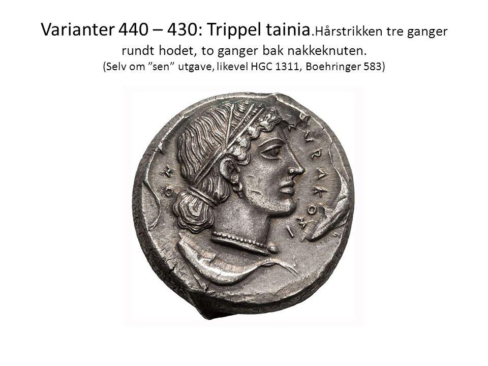 Varianter 440 – 430: Trippel tainia.Hårstrikken tre ganger rundt hodet, to ganger bak nakkeknuten.