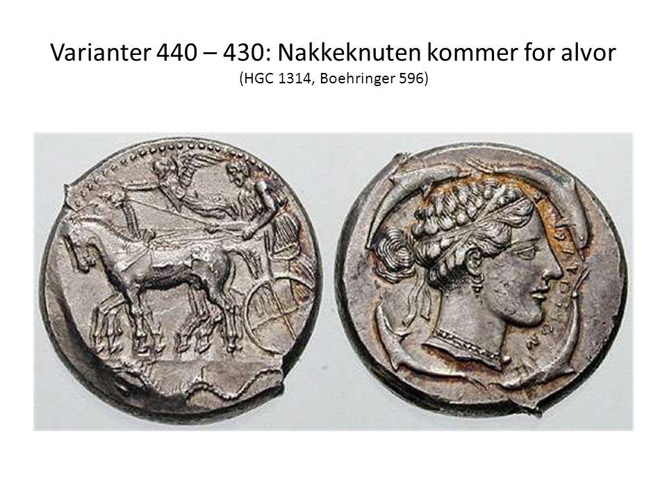 Varianter 440 – 430: Nakkeknuten kommer for alvor (HGC 1314, Boehringer 596)