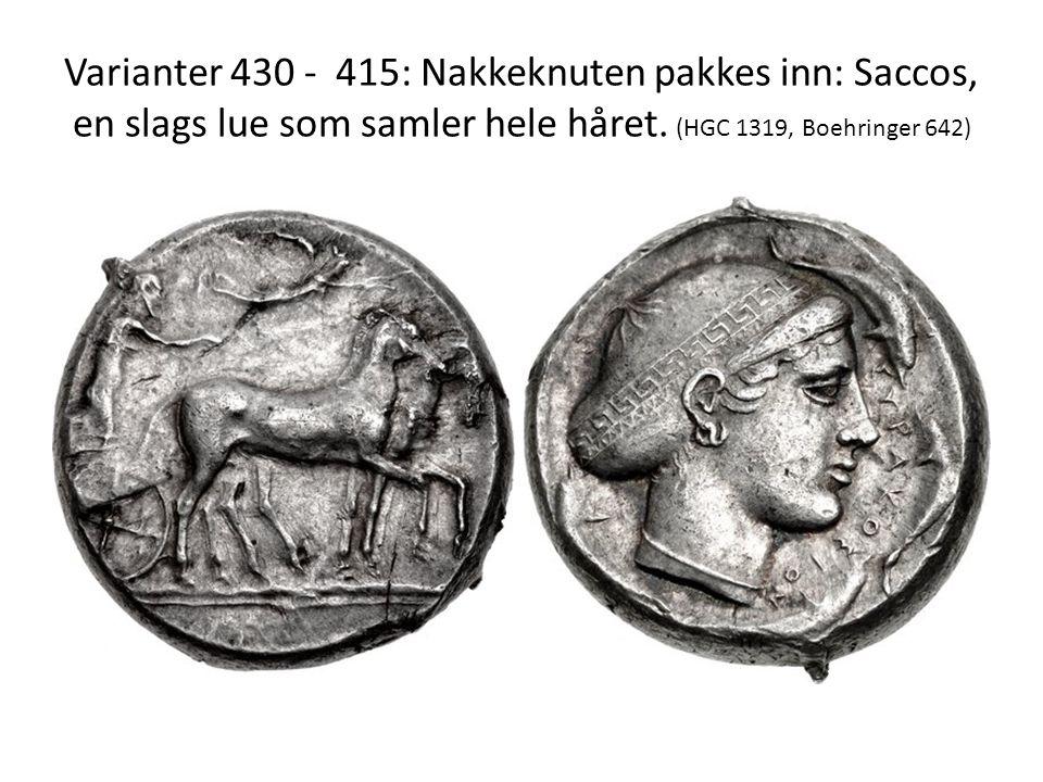 Varianter 430 - 415: Nakkeknuten pakkes inn: Saccos, en slags lue som samler hele håret. (HGC 1319, Boehringer 642)