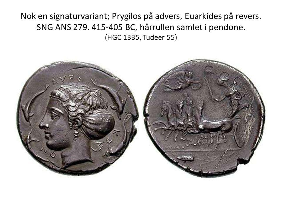 Nok en signaturvariant; Prygilos på advers, Euarkides på revers. SNG ANS 279. 415-405 BC, hårrullen samlet i pendone. (HGC 1335, Tudeer 55)