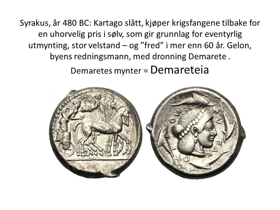 Syrakus, år 480 BC: Kartago slått, kjøper krigsfangene tilbake for en uhorvelig pris i sølv, som gir grunnlag for eventyrlig utmynting, stor velstand