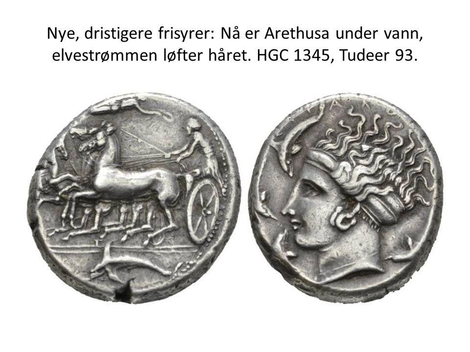 Nye, dristigere frisyrer: Nå er Arethusa under vann, elvestrømmen løfter håret. HGC 1345, Tudeer 93.