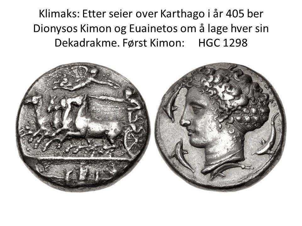 Klimaks: Etter seier over Karthago i år 405 ber Dionysos Kimon og Euainetos om å lage hver sin Dekadrakme. Først Kimon: HGC 1298